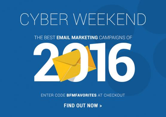 Cyber Weekend: The Best Email Marketing Campaigns of 2016