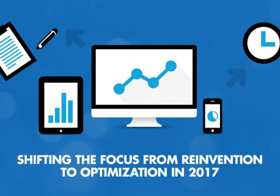Shifting the Focus From Reinvention to Optimization in 2017