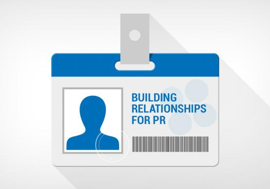 PR 101: How to Build and Foster Relationships with the Media