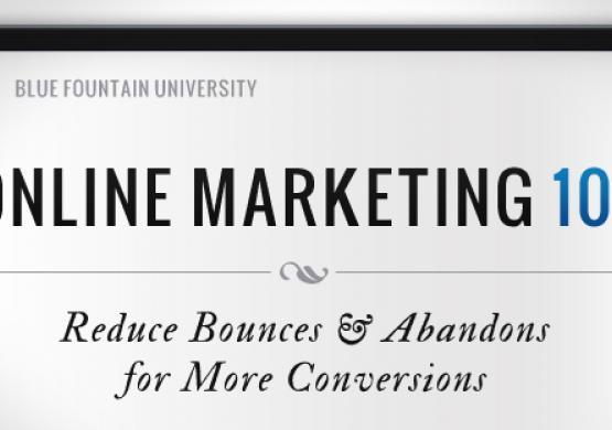 Online Marketing 101: Reduce Bounces & Abandons for More Conversions