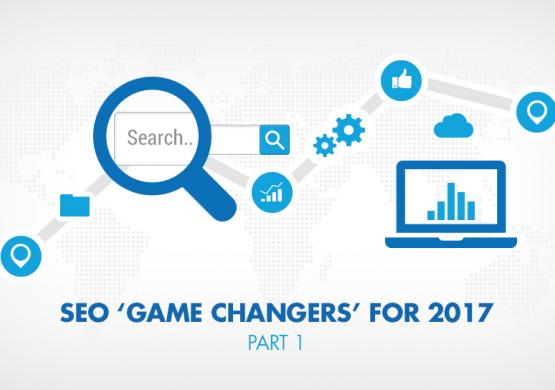 SEO Essential Game Changers for 2017: Part 1