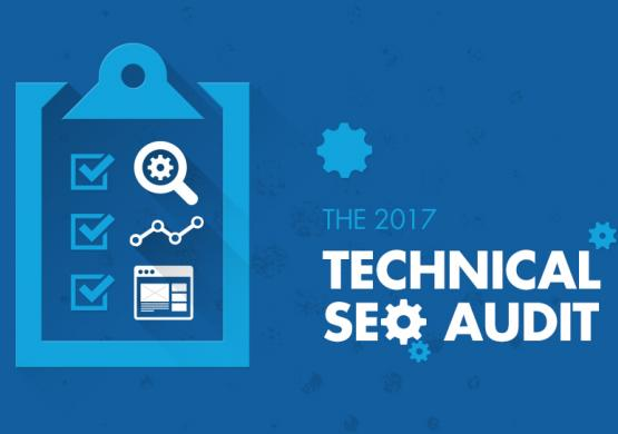 The 2017 Technical SEO Audit: A Marketer's Essential Guide