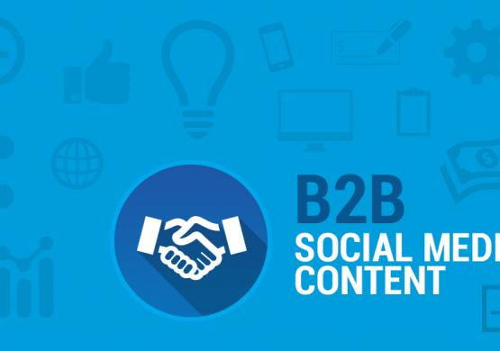 B2B Marketing Strategy: Effective Content on Social Media