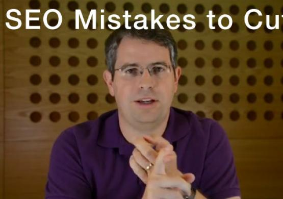 Summary of Most Common SEO Mistakes to Cut from Matt Cutts